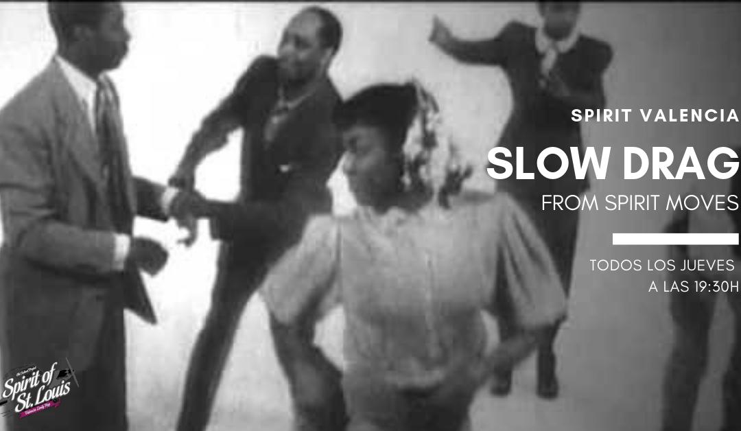 Slow Drag III